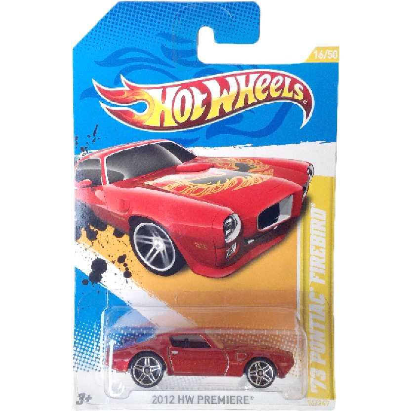Carrinho linha 2012 Hot Wheels 73 Pontiac Firebird series 16/50 16/247 V5588 escala 1/64