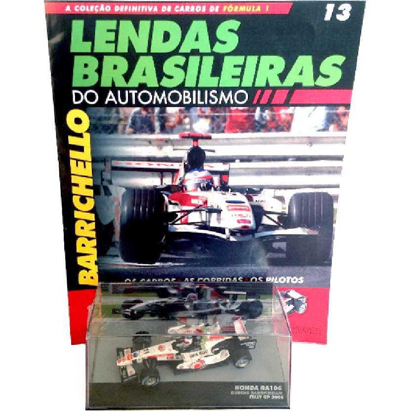 Rubens Barrichello Honda RA106 Lendas Brasileiras #13 do Automobilismo escala 1/43